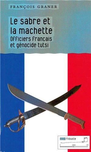Le sabre et la machette - François-Graner