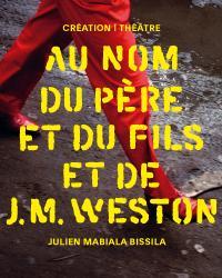 Julien Mabiala Bissila, Au nom du père et du fils et de J.M. Weston