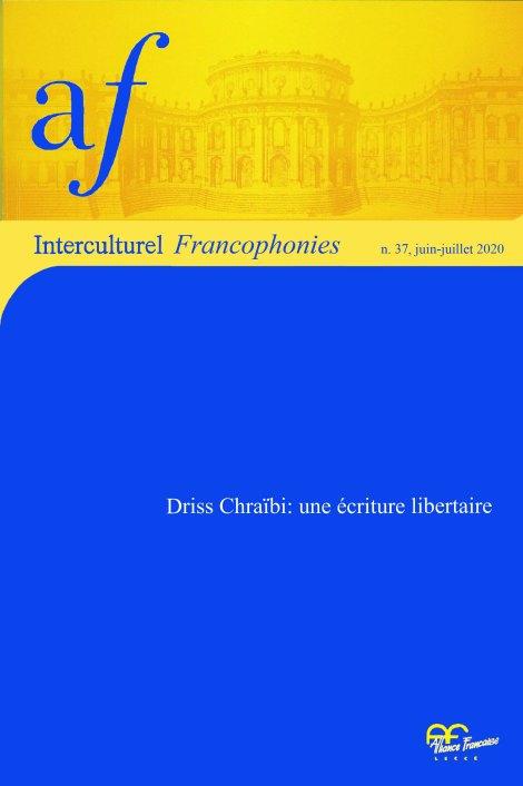 Interculturel Francophonies, n° 37 : «Driss Chraïbi : une écriture libertaire»